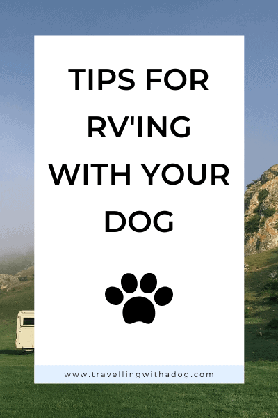 Image with text overlay that says: Tips for RV'ing with your dog